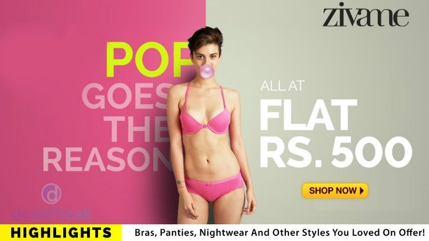 2a5d127ad8b6 Zivame – Everything at Flat Rs. 400 Collection Bras, Panties, Nightwear