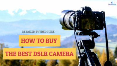 how to buy the best DSLR camera
